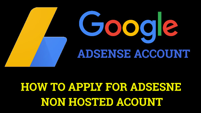 How to apply for Google Adsense hosted account and non hosted adsense account