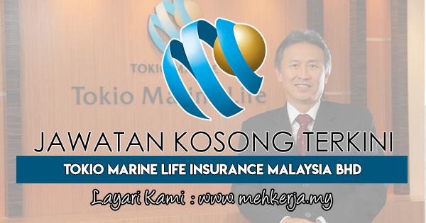Jawatan Kosong Terkini 2018 di Tokio Marine Life Insurance Malaysia Bhd