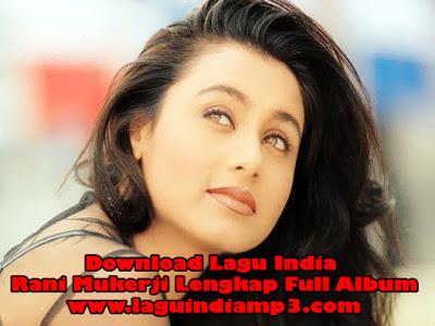 Download Lagu India Rani Mukerji Lengkap Full Album