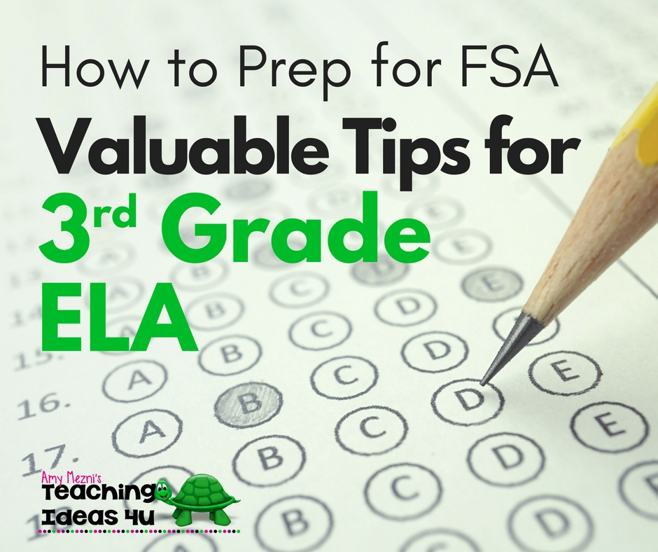 How To Prep For Fsa Valuable Tips For 3rd Grade Ela Teaching