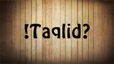 Taqlid, Ittiba', Madzhab, dan Talqif dalam Usgul Fiqh
