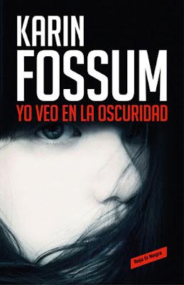 Yo veo en la oscuridad - Karin Fossum (2017)