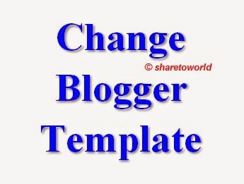 How to Change Template in Blogger