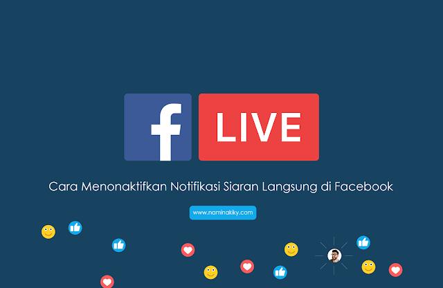 Cara Menonaktifkan Notifikasi Siaran Langsung di Facebook