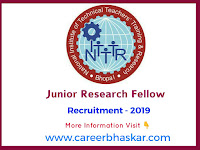 https://www.careerbhaskar.com/2019/05/NITTTR-Bhopal-Junior-Research-Fellow-Recruitment-2019.html