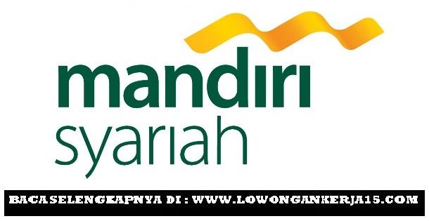 Lowongan Kerja Kriya BSM PT Bank Syariah Mandiri Terbaru