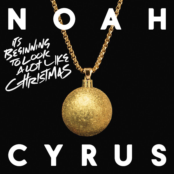 Noah Cyrus - It's Beginning to Look a Lot Like Christmas - Single Cover