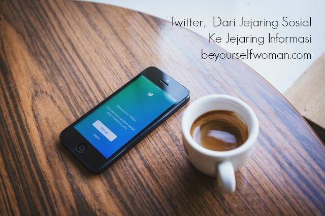 Twitter, Dari Jejaring Sosial ke Jejaring Informasi. Bagaimana Memanfaatkannya?