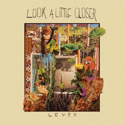 Levek Levek – Look A Little Closer [8.8]