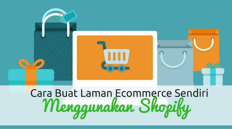 Cara Buat Ecommerce Menggunakan Shopify
