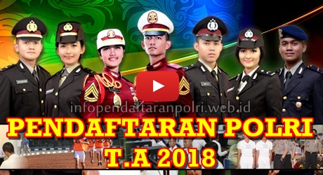 Persiapan Pendaftaran Polri 2018