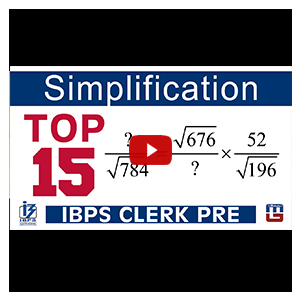 Top 15   Simplification   Maths   IBPS Clerk PRE 2017