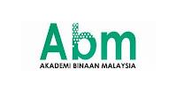 Kerja Kosong (ABM) Akademi Binaan Malaysia Mei 2016