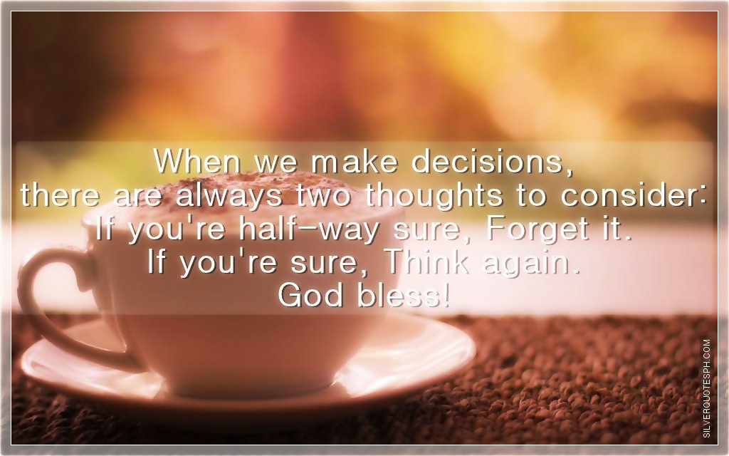 silver quotes when we make decisions there are always two