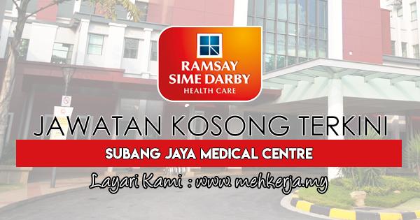Jawatan Kosong Terkini 2017 di Subang Jaya Medical Centre