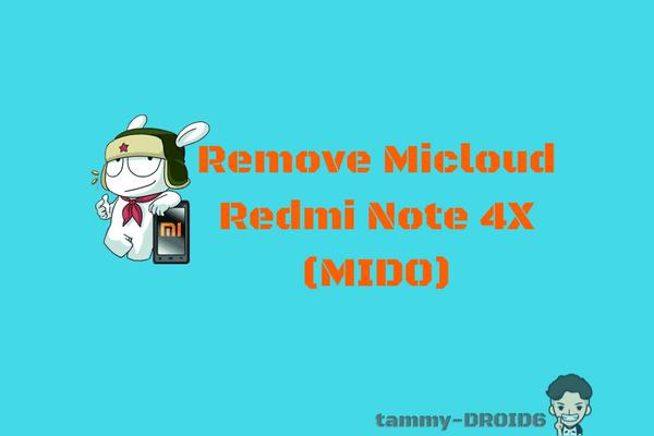 [UPDATE] File Remove Micloud Redmi Note 4X (MIDO)