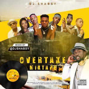 Naija music Dj Mix: DJ Shabsy – Overtake Mix Vol. 1