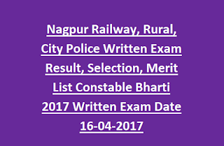 Nagpur Railway, Rural, City Police Written Exam Result, Selection, Merit List Constable Bharti 2017