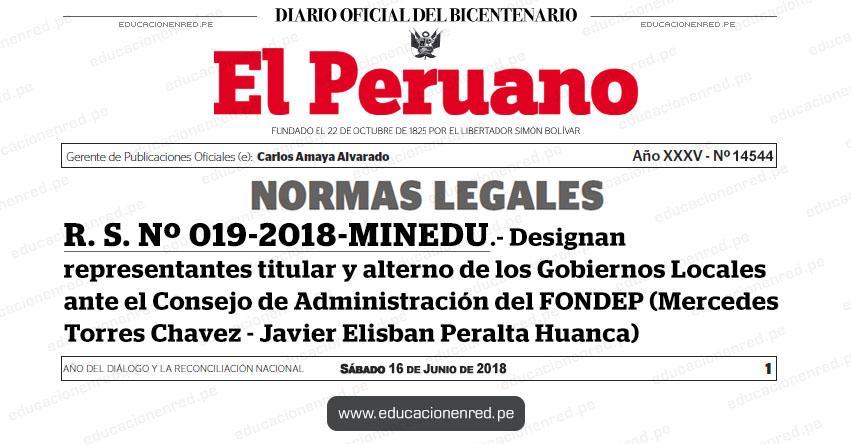 R. S. Nº 019-2018-MINEDU - Designan representantes titular y alterno de los Gobiernos Locales ante el Consejo de Administración del FONDEP (Mercedes Torres Chavez - Javier Elisban Peralta Huanca) www.minedu.gob.pe