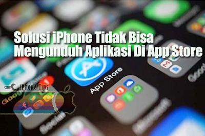 cara mengatasi iPhone Tidak Bisa Mengunduh Aplikasi Di App Store