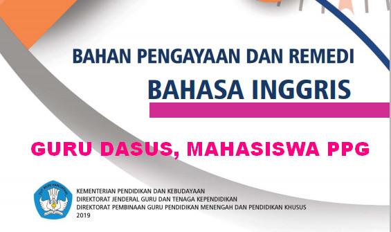 MATERI PENGAYAAN REMEDIAL GURU DASUS, MAHASISWA PPG MATA PELAJARAN BAHASA INGGRIS