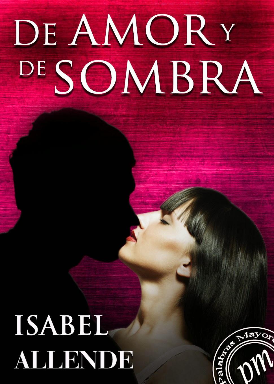 De amor y de sombra – Isabel Allende