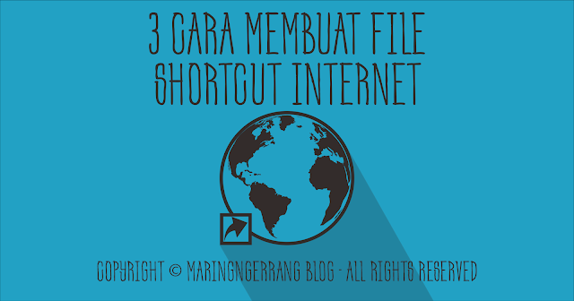 3 Cara Membuat File Shortcut Internet ke Alamat Blog