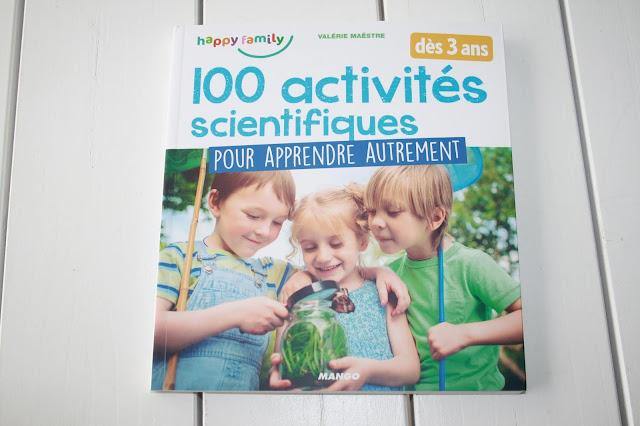 """Mon avis sur le livre """"100 activités scientifiques pour apprendre autrement dès 3 ans"""""""