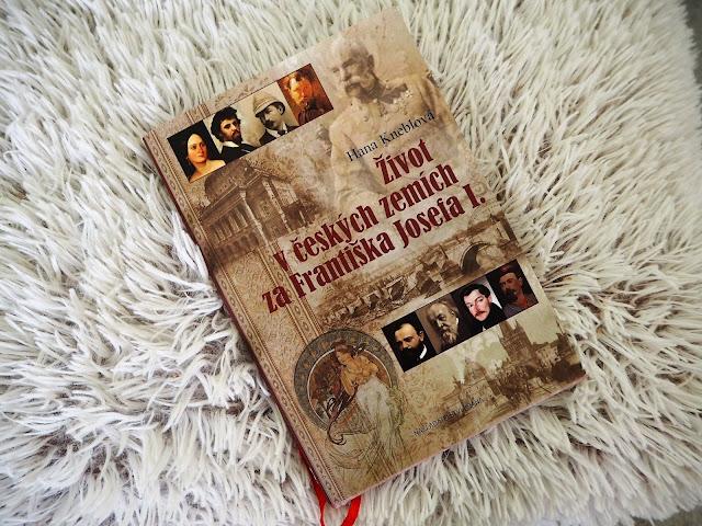 Recenze: Hana Kneblová - Život v českých zemích za Františka Josefa I.