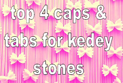 top 4 ayurvedic tablets and capsules for kidney stones