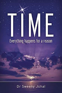 TIME - Everything Happens for a reason by Dr Sweeny Johal
