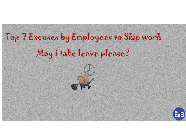 Top 7 Funny excuses by employees to skip work