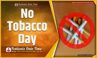 2020 World No Tobacco Day Date and Time, 2020 World No Tobacco Day Festival Schedule and Calendar
