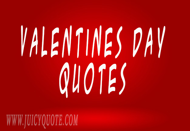 Romantic Valentines Day Quotes   Cute Romantic Valentine S Day Quotes And Messages For Her Juicy Quote