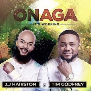 J.J Hairston ft TimGodfrey_Onaga (It's working) mp3 Download