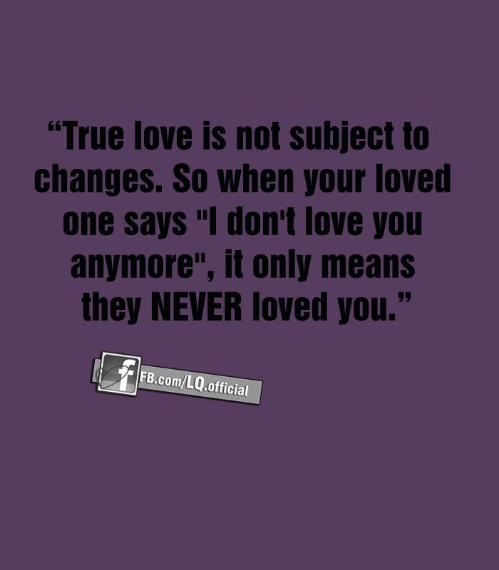True Love Is Not Subject To Changes Love Quotes