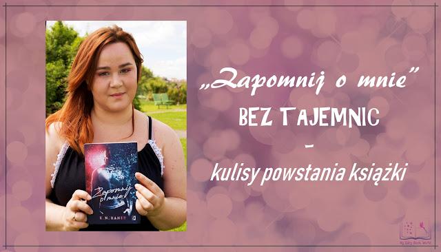 Zapomnij o mnie bez tajemnic - kulisy powstania książki