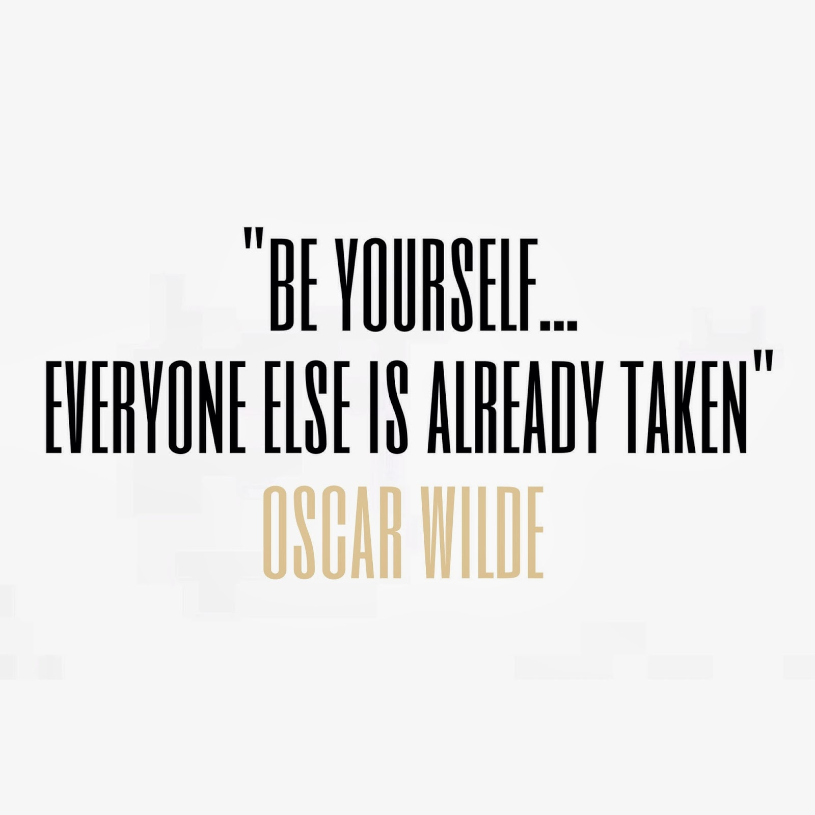 Just Be Yourself Everyone Else Is Taken But i ll just put them upJust Be Yourself Everyone Else Is Taken