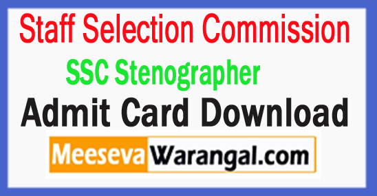 SSC Stenographer Admit Card Download  2017