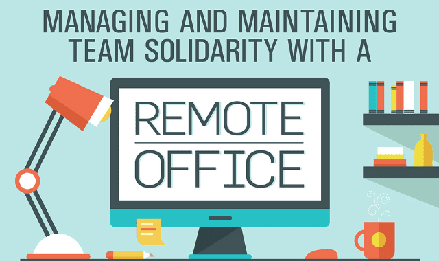 Managing And Maintaining Team Solidarity With Remote Office
