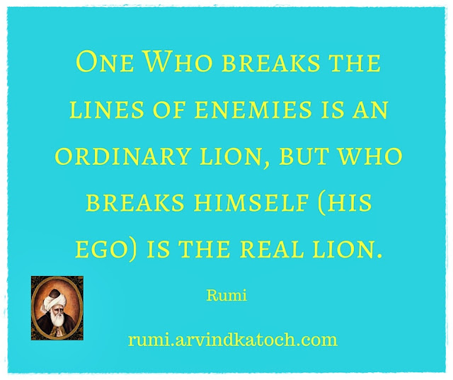 Rumi Quote, Image, breaks, lines, enemies, ordinary, lion,