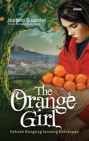Aku mesti mengajukan pertanyaan serius kepadamu The Orange Girl-Gadis Jeruk karya Jostein Gaarder PDF