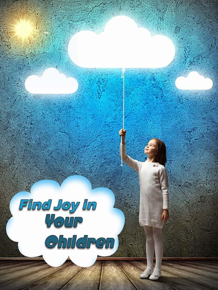 Find Joy in Your Children