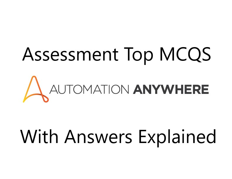 Automation Anywhere Assessment Questions and Answers - Coder