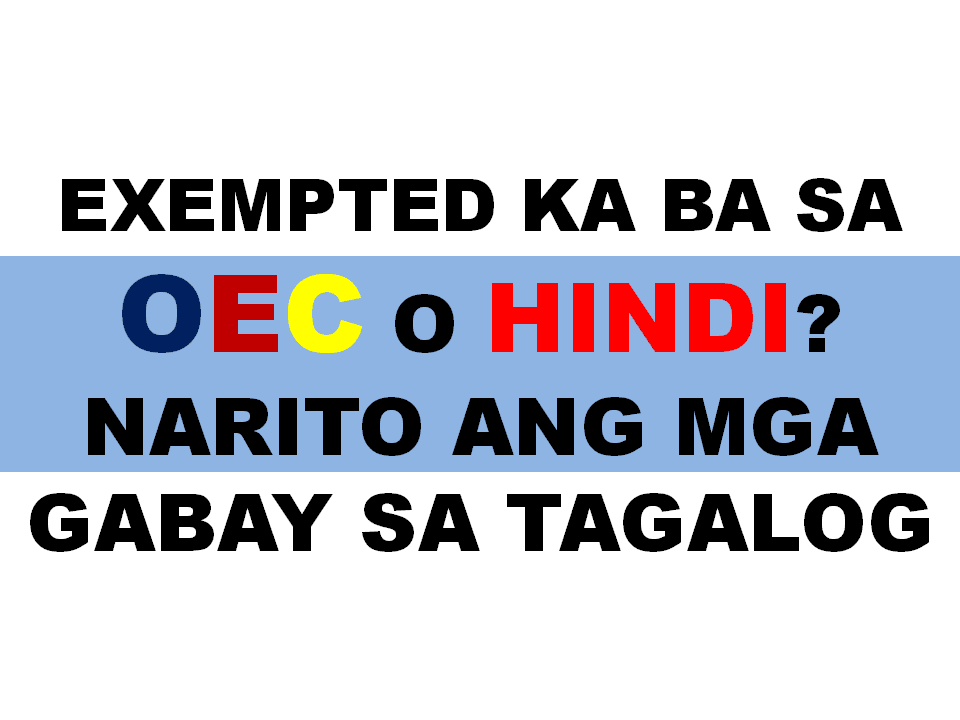 Tagalog oec guide to know and what to do if you are exempted or not an error occurred malvernweather Choice Image