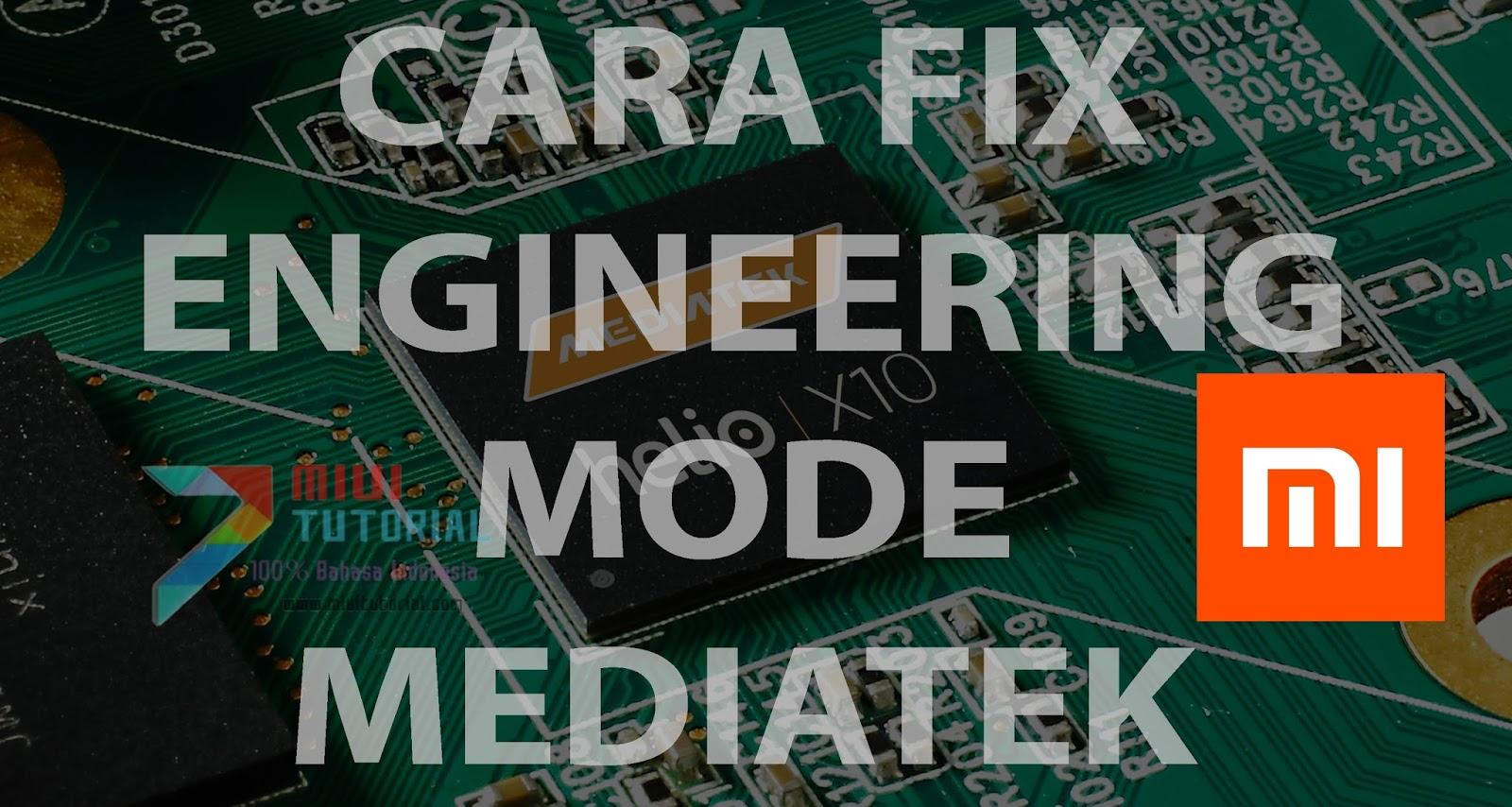 Dicari Hingga Ke Ujung Dunia Pun: Engineering Mode di
