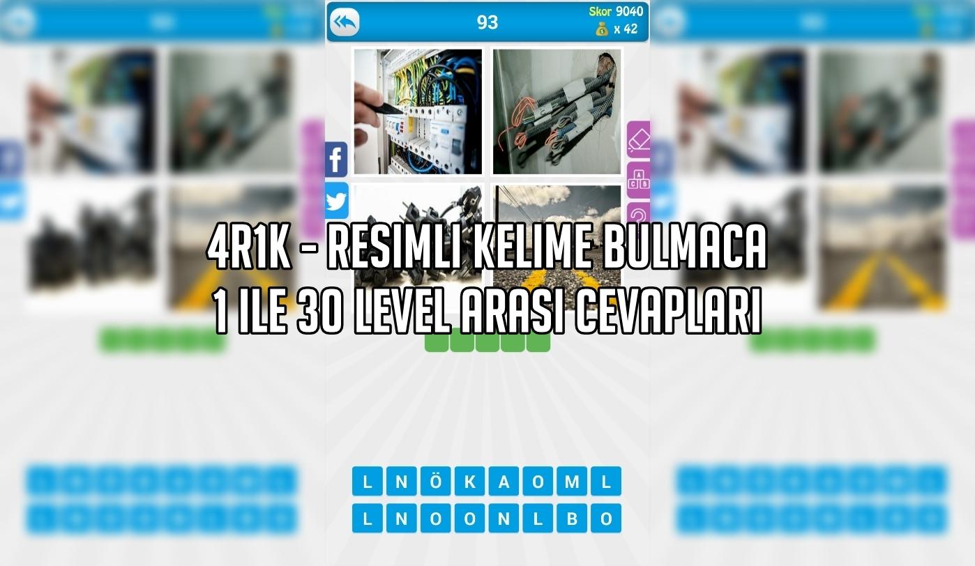 4R1K - Resimli Kelime Bulmaca 1 ile 30 Level Arasi Cevaplari