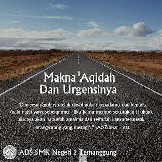 Makna Aqidah Dan Urgensinya