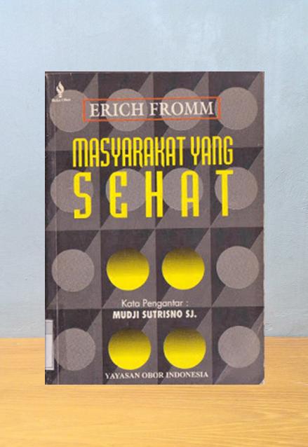 MASYARAKAT YANG SEHAT, Erich Fromm