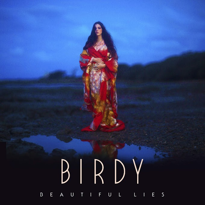 "BIRDY REGRESA MEJOR QUE NUNCA CON ""BEAUTIFUL LIES"""